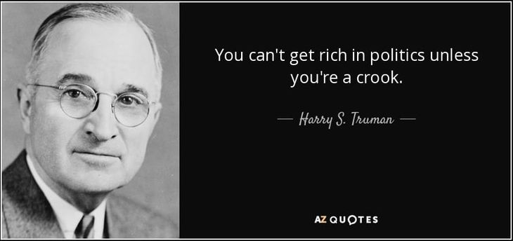 Truman You Can't Get Rich in Politics Unless You're a Crook